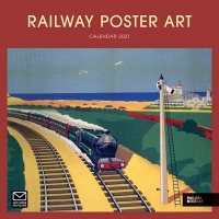2021 Railway Poster Art National Railway Museum Wall Calendar