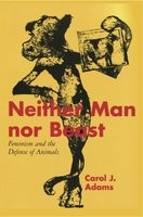 Neither Man nor Beast: Feminism and the Defense of Animals (Paperback)