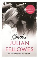 Snobs: A novel by the creator of DOWNTON ABBEY and BELGRAVIA (Paperback)