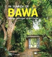 In Search of BAWA: Master Architect of Sri Lanka (Paperback)