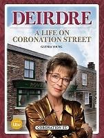 Deirdre: A Life on Coronation Street (Hardback)