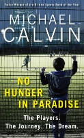 No Hunger In Paradise: The Players. The Journey. The Dream (Hardback)