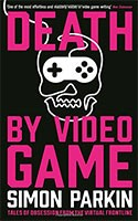 Death by Video Game: Tales of obsession from the virtual frontline (Paperback)
