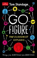 Go Figure: Things you didn't know you didn't know: The Economist Explains (Paperback)