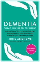 Dementia: What You Need to Know: Practical advice for families, professionals, and people living with dementia and Alzheimer's Disease around the world (Paperback)