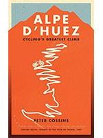 Alpe d'Huez: The Story of Pro Cycling's Greatest Climb (Hardback)