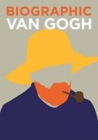 Biographic: Van Gogh (Hardback)