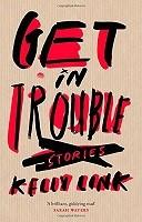 Get in Trouble: Stories (Hardback)