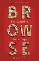 Browse: Love Letters to Bookshops Around the World (Hardback)