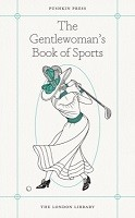 The Gentlewoman's Book of Sports - The London Library (Paperback)