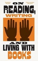 On Reading, Writing and Living with Books - The London Library (Paperback)