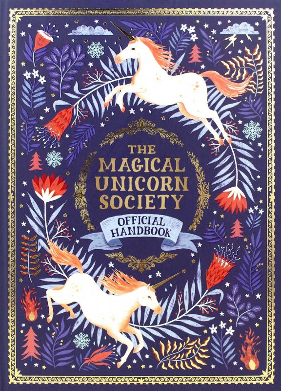 The Magical Unicorn Society: Official Handbook - The Magical Unicorn Society (Hardback)