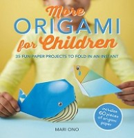 More Origami for Children: 35 Fun Paper Projects to Fold in an Instant (Paperback)