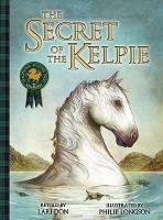The Secret of the Kelpie - Picture Kelpies: Traditional Scottish Tales (Paperback)