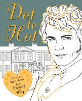 Dot-to-Hot Darcy: Dot-to-dot heart-throbs from Heathcliff to Darcy - Adult Colouring/Activity (Paperback)