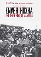 Enver Hoxha: The Iron Fist of Albania (Hardback)