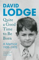 Quite A Good Time to be Born: A Memoir: 1935-1975 (Paperback)