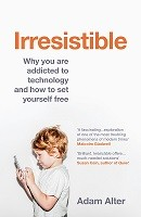 Irresistible: Why you are addicted to technology and how to set yourself free (Paperback)