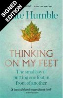Thinking on My Feet: The small joy of putting one foot in front of another - Signed Edition (Paperback)