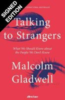 Talking to Strangers: What We Should Know about the People We Don't Know - Signed Edition (Hardback)