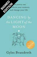 Dancing By The Light of The Moon: Signed Edition (Hardback)