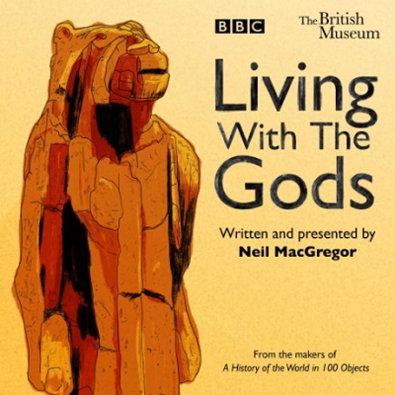 Living With The Gods: The BBC Radio 4 series (CD-Audio)