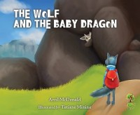 The Wolf and the Baby Dragon (Paperback)