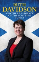 Ruth Davidson: And the Resurgence of the Scottish Tories (Paperback)