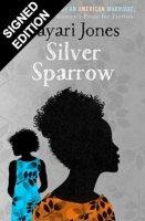 Silver Sparrow: Signed Exclusive Edition (Hardback)