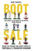 Boot Sale: Inside the Strange and Secret World of Football's Transfer Window (Paperback)