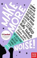 Make More Noise!: New stories in honour of the 100th anniversary of women's suffrage (Paperback)