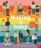 Making A Baby: An Inclusive Guide to How Every Family Begins (Hardback)