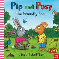 Pip and Posy: The Friendly Snail - Pip and Posy (Hardback)