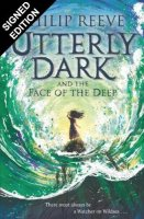 Utterly Dark and the Face of the Deep: Signed Bookplate Edition (Paperback)
