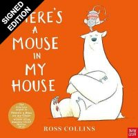 There's a Mouse in My House: Signed Bookplate Edition (Hardback)
