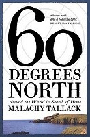 Sixty Degrees North: Around the World in Search of Home (Hardback)