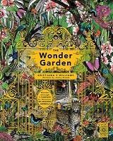 The Wonder Garden: Wander through the world's wildest habitats and discover more than 80 amazing animals (Hardback)