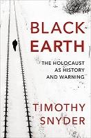 Black Earth: The Holocaust as History and Warning (Hardback)