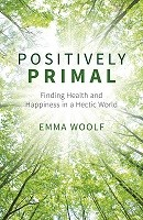 Positively Primal: Finding Health and Happiness in a Hectic World (Paperback)