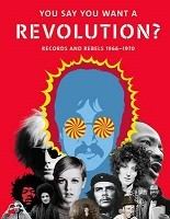 You Say You Want a Revolution?: Records and Rebels 1966-1970 (Hardback)