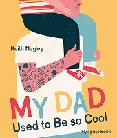 My Dad Used to Be So Cool (Hardback)