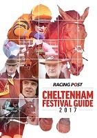 Racing Post Cheltenham Festival Guide 2017 (Paperback)