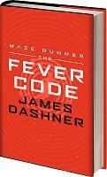 The Fever Code - Maze Runner Series (Hardback)