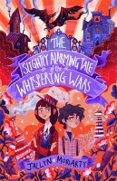 The Slightly Alarming Tale of the Whispering Wars (Paperback)