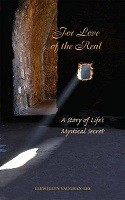 For Love of the Real: A Story of Life's Mystical Secret (Hardback)