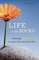 Life on the Rocks: Finding Meaning in Addiction Recovery (Paperback)
