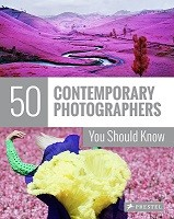 50 Contemporary Photographers You Should Know - 50 You Should Know (Paperback)