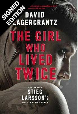 The Girl Who Lived Twice: Signed Exclusive Edition - a Dragon Tattoo story (Hardback)