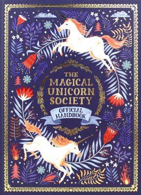 The Magical Unicorn Society: Official Handbook - The Magical Unicorn Society (Hardback)