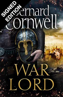 War Lord: Signed Edition - The Last Kingdom Series 13 (Hardback)
